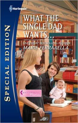 What the Single Dad Wants... (Matchmaking Mamas Series)