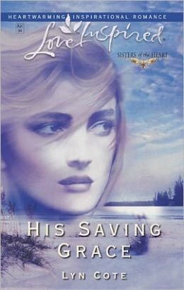 His Saving Grace (Sisters of the Heart Series)