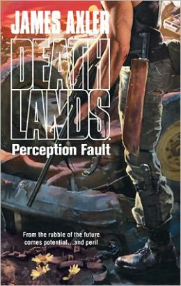 Perception Fault (Deathlands Series #99)