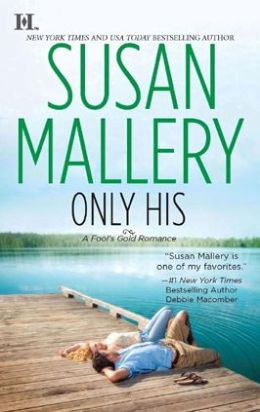 Only His (Fool's Gold Series #6)