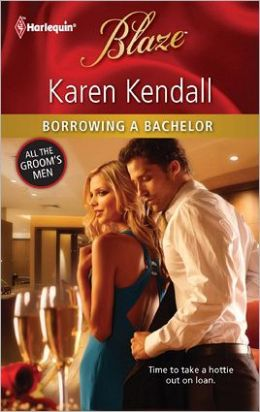 Borrowing a Bachelor (Harlequin Blaze Series #661)