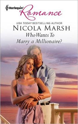 Who Wants To Marry a Millionaire? (Harlequin Romance Series #4290)