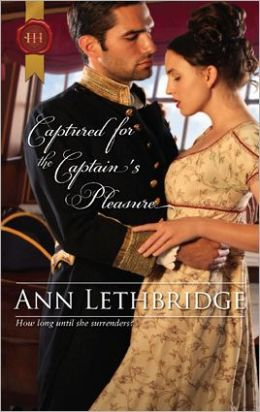 Captured for the Captain's Pleasure (Harlequin Historical Series #1073)