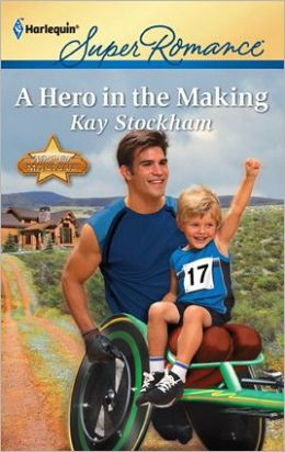 A Hero in the Making (Harlequin Super Romance Series #1752)