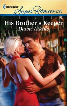 His Brother's Keeper (Harlequin Super Romance Series #1753)