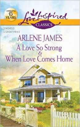 A Love So Strong / When Love Comes Home (Love Inspired Classics Series)