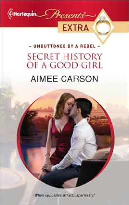 Secret History of a Good Girl (Harlequin Presents Extra Series #188)