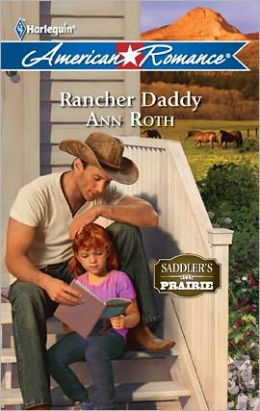 Rancher Daddy (Harlequin American Romance Series #1390)