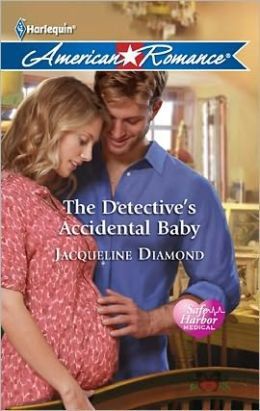 The Detective's Accidental Baby (Harlequin American Romance Series #1392)