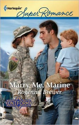 Marry Me, Marine (Harlequin Super Romance Series #1759)