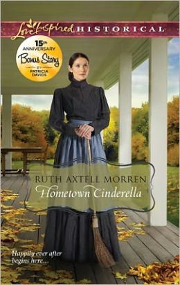 Hometown Cinderella (Love Inspired Historical Series)