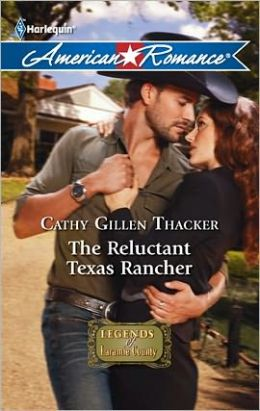 The Reluctant Texas Rancher (Harlequin American Romance Series #1394)