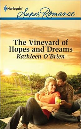 The Vineyard of Hopes and Dreams (Harlequin Super Romance Series #1766)