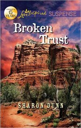 Broken Trust (Love Inspired Suspense Series)
