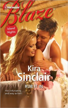 Rub It In (Harlequin Blaze Series #680)