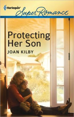Protecting Her Son (Harlequin Super Romance Series #1772)