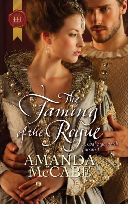 The Taming of the Rogue (Harlequin Historical Series #1090)