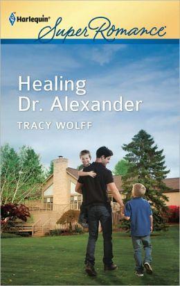 Healing Dr. Alexander (Harlequin Super Romance Series #1781)