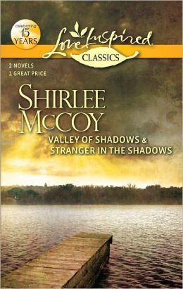 Valley of Shadows / Stranger in the Shadows (Love Inspired Classics Series)