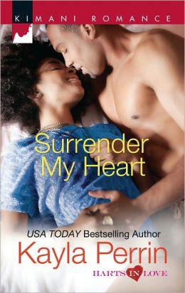Surrender My Heart (Harlequin Kimani Romance Series #285)