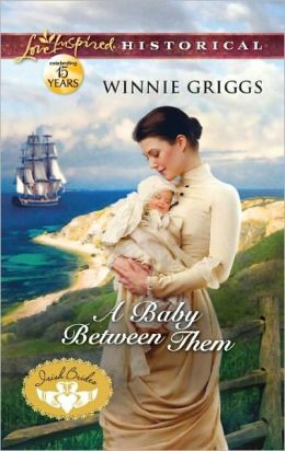 A Baby Between Them (Love Inspired Historical Series)