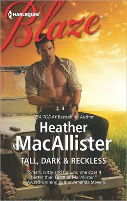 Tall, Dark & Reckless (Harlequin Blaze Series #695)