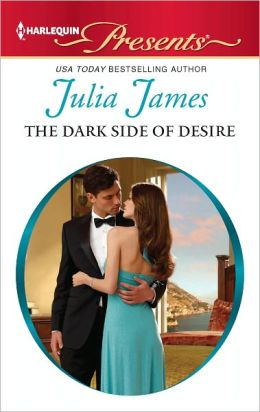 The Dark Side of Desire (Harlequin Presents Series #3076)