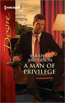 A Man of Privilege (Harlequin Desire Series #2171)