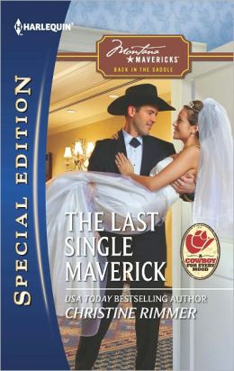 The Last Single Maverick (Harlequin Special Edition Series #2197)