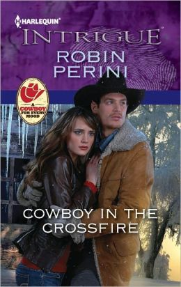 Cowboy in the Crossfire (Harlequin Intrigue Series #1362)