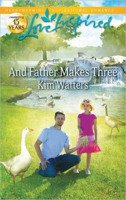 And Father Makes Three (Love Inspired Series)