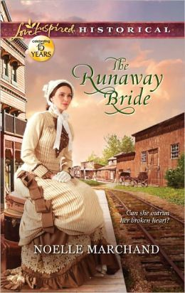 The Runaway Bride (Love Inspired Historical Series)