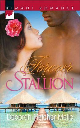 Forever a Stallion (Harlequin Kimani Romance Series #295)