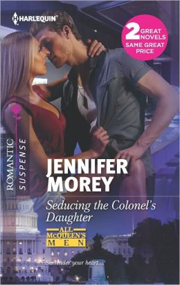 Seducing the Colonel's Daughter (Harlequin Romantic Suspense Series #1718)