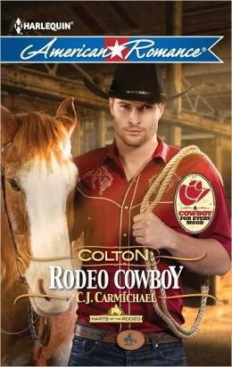 Colton: Rodeo Cowboy (Harlequin American Romance Series #1413)