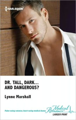 Dr. Tall, Dark...and Dangerous?