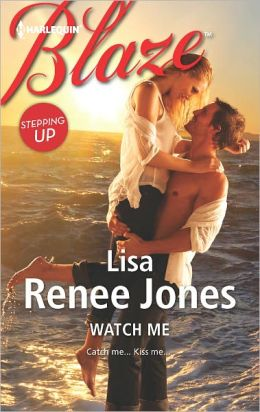 Watch Me (Harlequin Blaze Series #710)