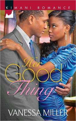 Her Good Thing (Harlequin Kimani Romance Series #297)