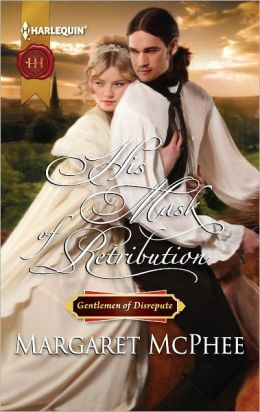 His Mask of Retribution (Harlequin Historical Series #1105)
