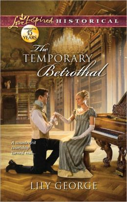 The Temporary Betrothal (Love Inspired Historical Series)