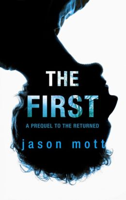 The First: A Prequel to The Returned