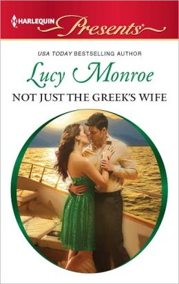 Not Just the Greek's Wife (Harlequin Presents Series #3089)