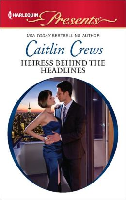 Heiress Behind the Headlines (Harlequin Presents Series #3091)