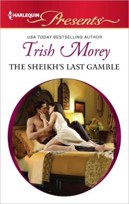 The Sheikh's Last Gamble (Harlequin Presents Series #3093)