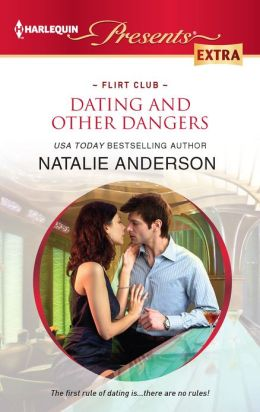 Dating and Other Dangers (Harlequin Presents Extra Series #220)