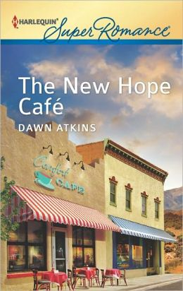 The New Hope Cafe (Harlequin Super Romance Series #1809)
