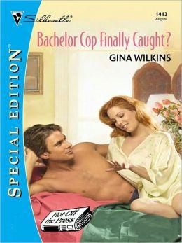 Bachelor Cop Finally Caught?