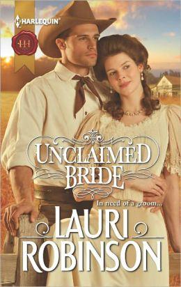 Unclaimed Bride (Harlequin Historical Series #1112)