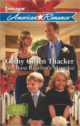 The Texas Rancher's Marriage (Harlequin American Romance Series #1428)