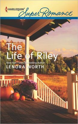 The Life of Riley (Harlequin Super Romance Series #1815)
